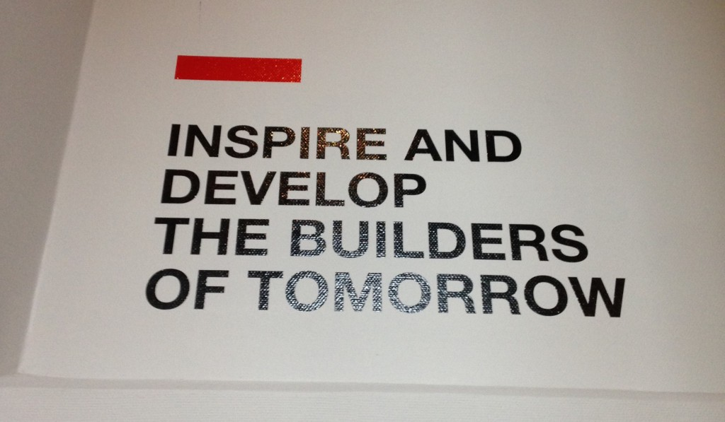 Inspire et develop the builders of tomorrow